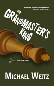 The Grandmaster's King ebook by Michael Weitz