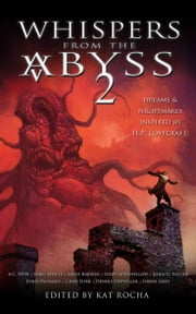 Whispers From The Abyss 2 - The Horrors That Were and Shall Be ebook by Kat Rocha,Laird Barron,Cody Goodfellow