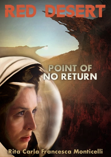 Red Desert: Point of No Return ebook by Rita Carla Francesca Monticelli