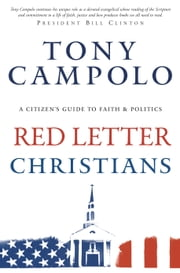Red Letter Christians - A Citizen's Guide to Faith and Politics ebook by Tony Campolo