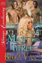 Mate for Three ebook by Becca Van