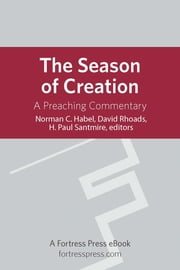 The Season of Creation - A Preaching Commentary ebook by Norman C. Rev. Habel