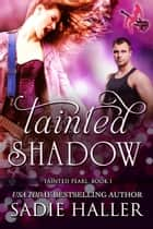 Tainted Shadow ebook by Sadie Haller