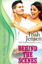 Behind the Scenes ebook by Trish Jensen