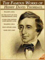 The Famous Works of Henry David Thoreau: Walden, Civil Disobedience, Walking and other (Illustrated and Free Audiobook Link) ebook by Henry David Thoreau