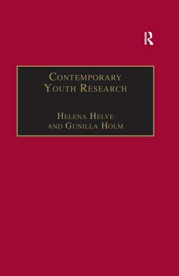 Contemporary Youth Research - Local Expressions and Global Connections ebook by Gunilla Holm