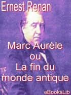 Marc Aurèle ou La fin du monde antique ebook by Ernest Renan