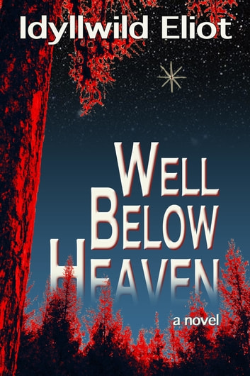 Well Below Heaven ebook by Idyllwild Eliot