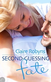 Second-Guessing Fate ebook by Claire Robyns