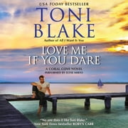 Love Me If You Dare - A Coral Cove Novel audiobook by Toni Blake