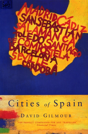 Cities Of Spain ebook by David Gilmour
