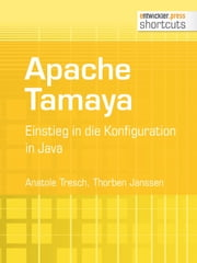 Apache Tamaya - Einstieg in die Konfiguration in Java ebook by Anatole Tresch,Thorben Janssen