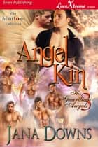 Angel Kin ebook by Jana Downs