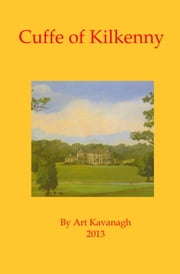 Cuffe of Kilkenny ebook by Art Kavanagh