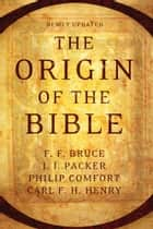 The Origin of the Bible ebook by Philip W. Comfort