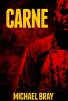 CARNE ebook by Michael Bray
