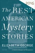 The Best American Mystery Stories 2016 ebook by Elizabeth George