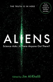 Aliens - Science Asks: Is There Anyone Out There? ebook by Jim Al-Khalili