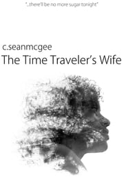 The Time Traveler's Wife ebook by C. Sean McGee