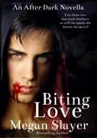 Biting Love - After Dark Series, #2 ebook by