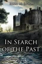 In Search of the Past - Stacey and Shane Mcleod, #2 ebook by Rikki Dyson