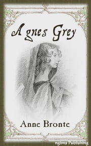 Agnes Grey (Illustrated + Audiobook Download Link + Active TOC) ebook by Anne Brontë