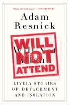 Will Not Attend ebook by Adam Resnick