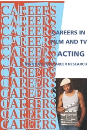 Career in Film and T.V. Acting ebook by Institute For Career Research