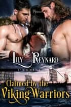 Claimed by the Viking Warriors ebook by Lily Reynard