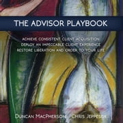 The Advisor Playbook audiobook by Duncan MacPherson and Chris Jeppesen