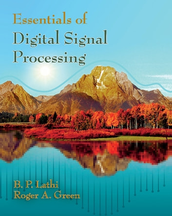 Essentials of Digital Signal Processing ebook by B. P. Lathi,Roger A. Green