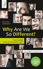 Why Are We So Different? Your Guide to the 16 Personality Types ebook by Jaroslaw Jankowski