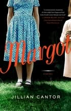 Margot: A Novel ebook by Jillian Cantor