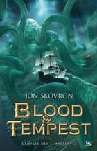 Blood & Tempest - L'Empire des tempêtes, T3 ebook by Olivier Debernard, Jon Skovron