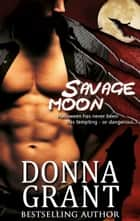 Savage Moon ebook by Donna Grant