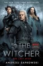 The Last Wish - Introducing the Witcher - Now a major Netflix show ebook by Andrzej Sapkowski, Danusia Stok