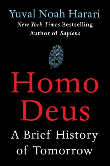 Homo Deus - A Brief History of Tomorrow ebook by Yuval Noah Harari