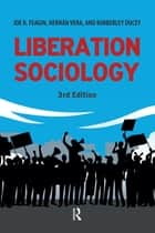 Liberation Sociology ebook by Joe R. Feagin, Hernan Vera, Kimberly Ducey