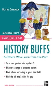 Careers for History Buffs and Others Who Learn from the Past, 3rd Ed. ebook by Blythe Camenson