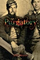 Purgatory: A Novel of the Civil War ebook by Jeff Mann
