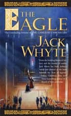 The Eagle ebook by Jack Whyte