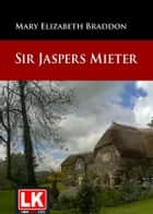 Sir Jaspers Mieter eBook by Mary Elizabeth Braddon
