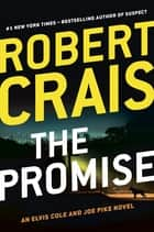 The Promise - An Elvis Cole and Joe Pike Novel ebook by