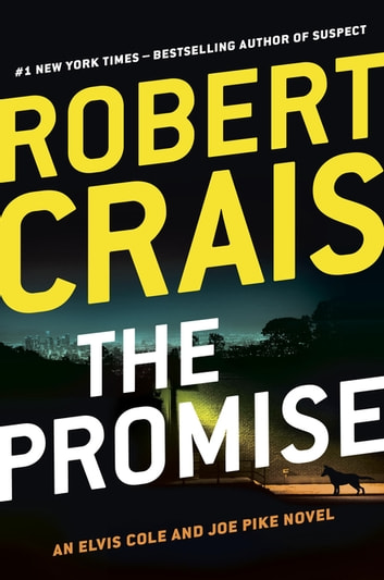 The Promise - An Elvis Cole and Joe Pike Novel ebook by Robert Crais