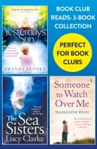 Book Club Reads: 3-Book Collection: Yesterday's Sun, The Sea Sisters, Someone to Watch Over Me ebook by Amanda Brooke, Lucy Clarke, Madeleine Reiss