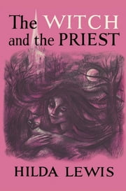 The Witch and the Priest ebook by Hilda Lewis,Alison Weir