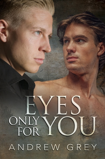 Eyes Only for You ebook by Andrew Grey