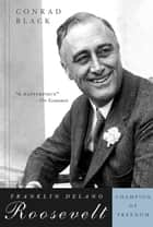 Franklin Delano Roosevelt ebook by Conrad Black