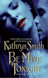 Be Mine Tonight ebook by Kathryn Smith