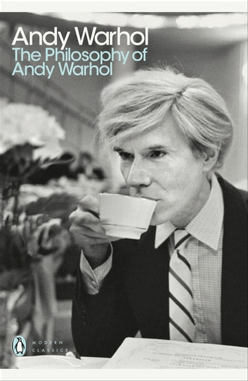 The Philosophy of Andy Warhol eBook by Andy Warhol